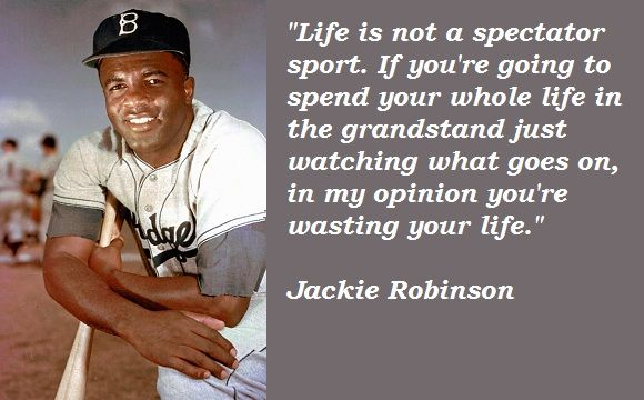 Jackie Robinson quote about life