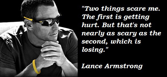 Lance Armstrong Quotes on fear