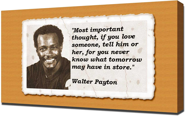 Walte Payton quote on love