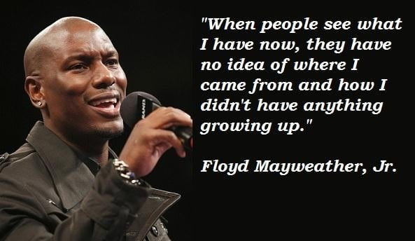 Floyd Mayweather, Jr. quote about his struggle