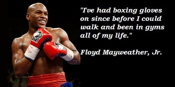 Floyd Mayweather, Jr. quote on gloves
