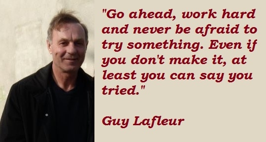 Guy Lafleur quote on hardwork
