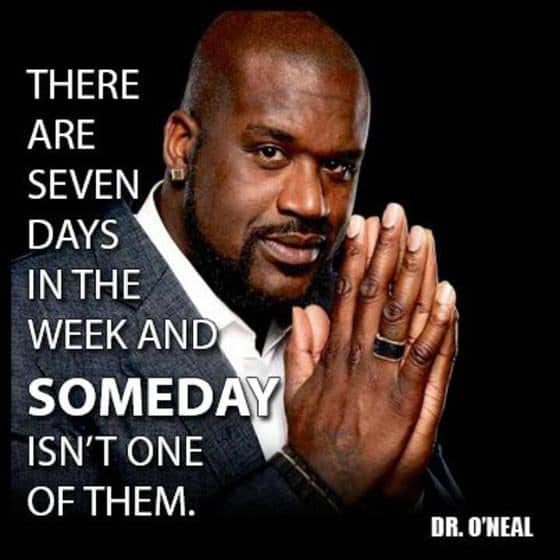 Shaquille O'Neal quote about days