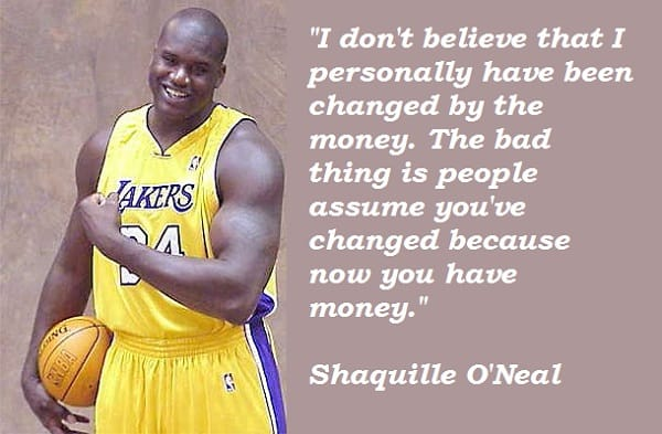 Shaquille O'Neal quote on money and its results