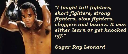 Sugar Ray Leonard quote on fight