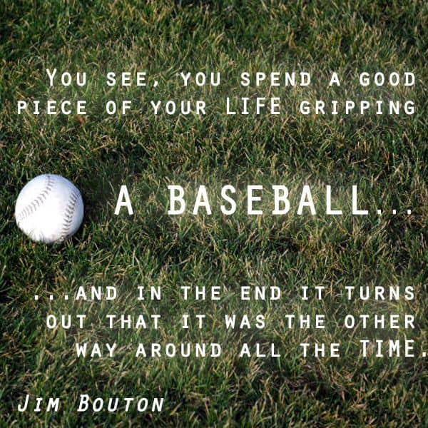 Jim Bouton quote on beaseball and life