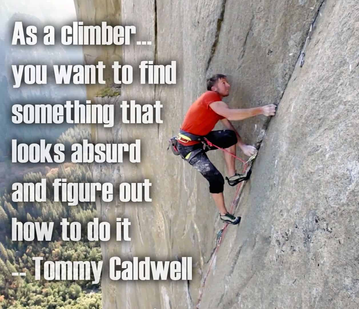 Tommy Caldwell quote on climber